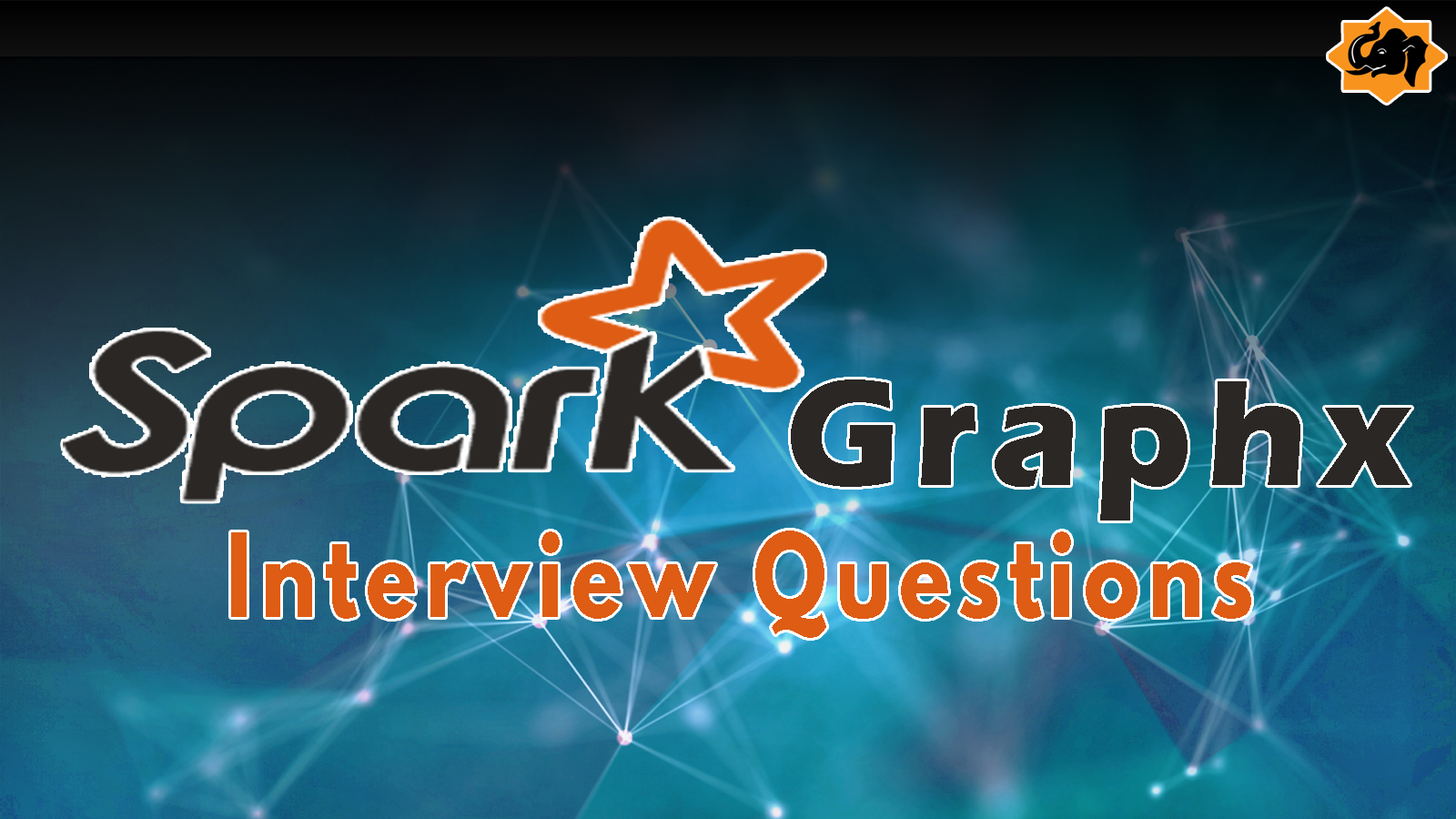 Spark GraphX Questions | Big Data Training - Learn MapReduce